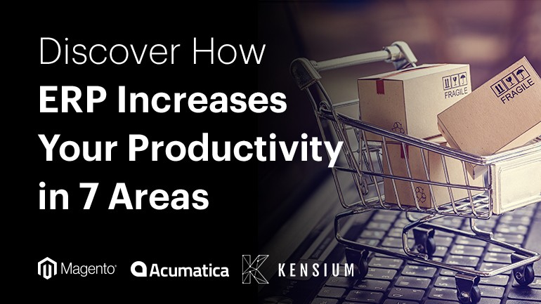 ERP Increases Your Productivity in 7 Areas