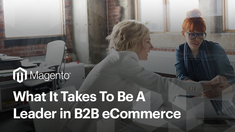 Forrester Study: What It Takes To Be a Leader in B2B eCommerce